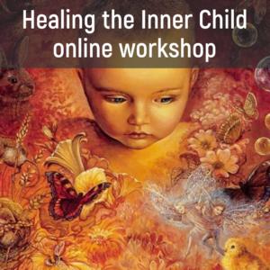 Healing the Inner Child - online workshop
